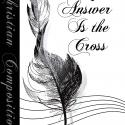 My Answer Is the Cross