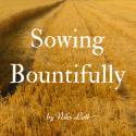 Sowing Bountifully