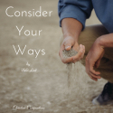 Consider Your Ways - Hymn-Style