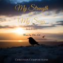 My Strength & My Song (Isa. 12:2)