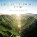 Jesus Is All the World To Me Single
